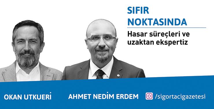 Okan Utkueri ve Ahmet Nedim Erdem ile hasar süreçleri ve uzaktan ekspertiz