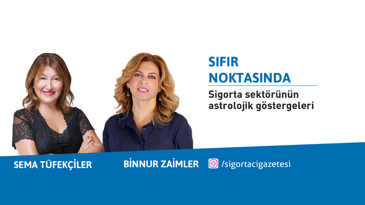 Sema Tüfekçiler ve Binnur Zaimler ile Sigorta sektörünün astrolojik göstergeleri