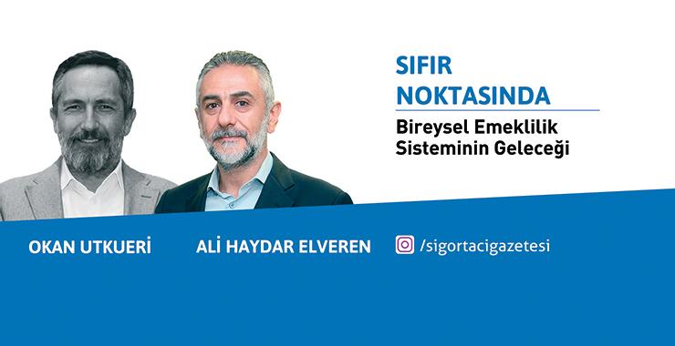 Okan Utkueri ve Ali Haydar Elveren ile Bireysel Emeklilik Sisteminin Geleceği