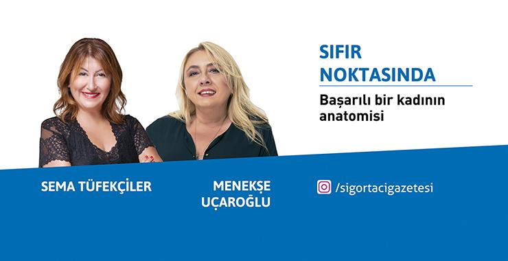 Sema Tüfekçiler ve Menekşe Uçaroğlu ile Başarılı Bir Kadının Anatomisi